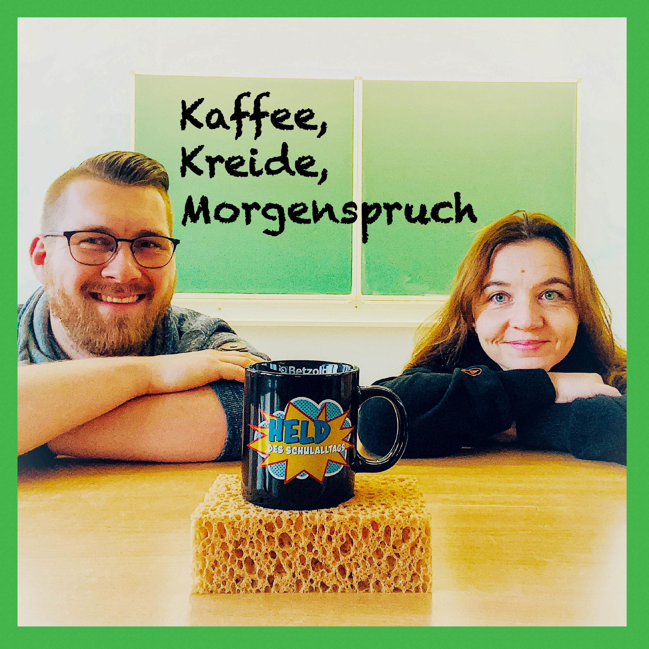 Podcast Kaffee, Kreide, Morgenspruch